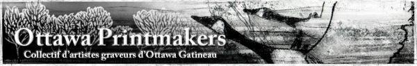 Ottawa-Gatineau Printmakers' Connective / Collectif des artists graveurs d'Ottawa-Gatineau
